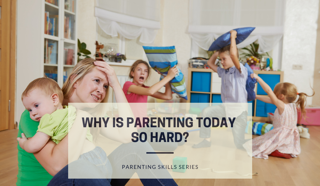 Why is Parenting Today So Hard?