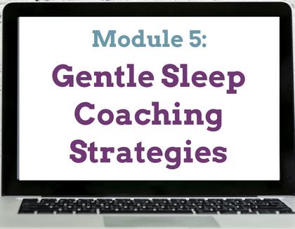 Module 5 Gentle Sleep Coaching Strategies
